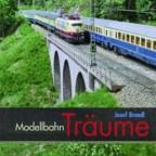 Modellbahn-Träume von Josef Brandl