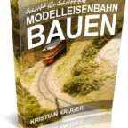 Modelleisenbahn bauen